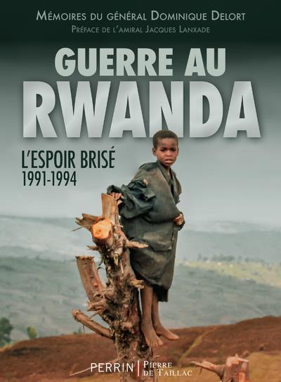 GUERRE AU RWANDA - L-ESPOIR BRISE 1991-1994