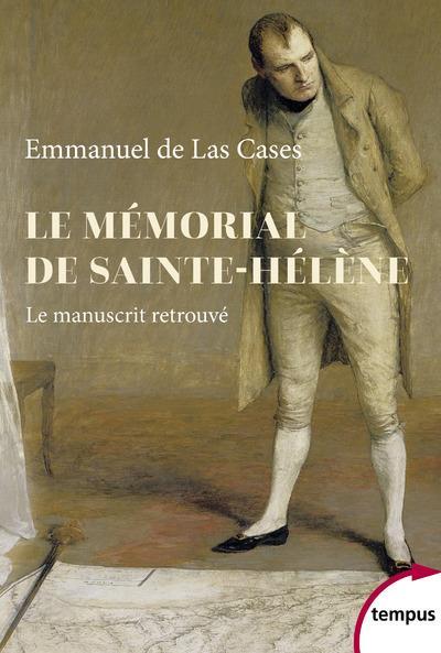 LE MEMORIAL DE SAINTE-HELENE : LE MANUSCRIT RETROUVE LENTZ/HOUDECEK PERRIN
