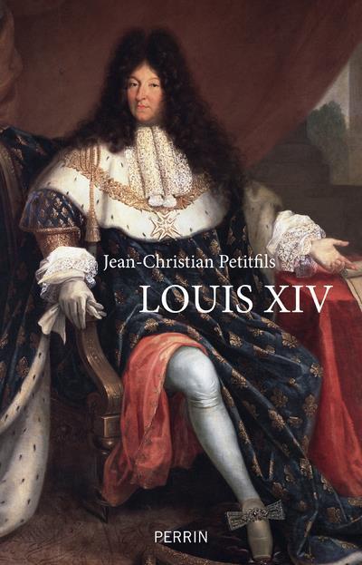 LOUIS XIV PETITFILS, JEAN-CHRISTIAN PERRIN