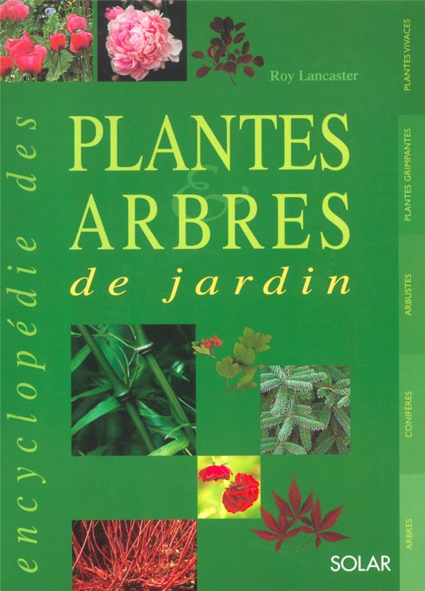 ENCYCLOPEDIE DES PLANTES ET ARBRES DE JARDIN
