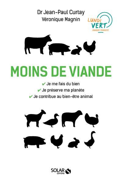 MOINS DE VIANDE - VERS UNE TRA CURTAY/CENDRINE SOLAR