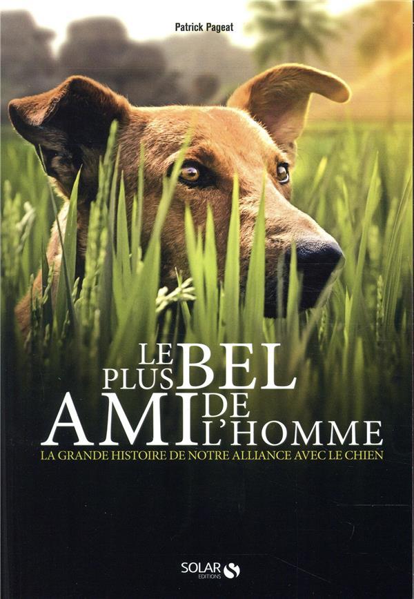 LE PLUS BEL AMI DE L-HOMME - L PAGEAT PATRICK SOLAR