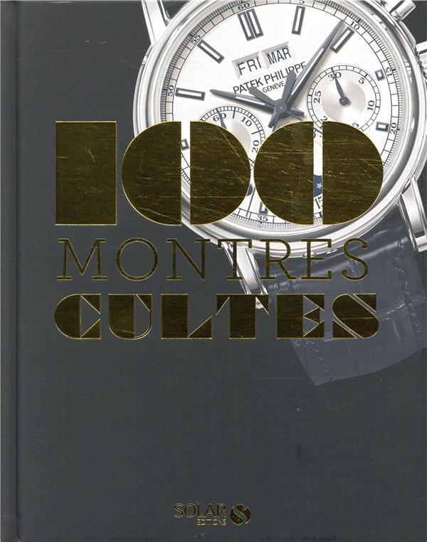 100 MONTRES CULTES LACROIX EMMANUEL SOLAR