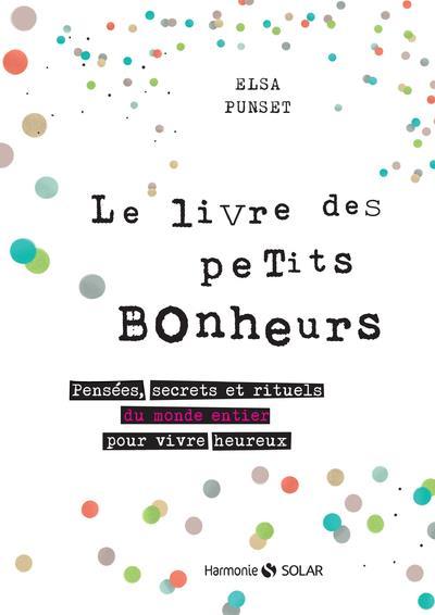 LE LIVRE DES PETITS BONHEURS - PUNSET ELSA SOLAR