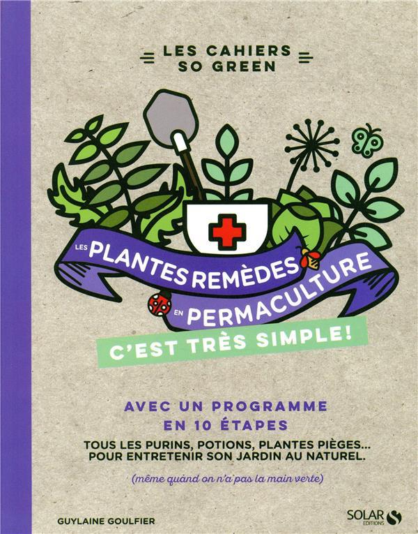 LES PLANTES REMEDES EN PERMACULTURE C'EST TRES SIMPLE  SOLAR