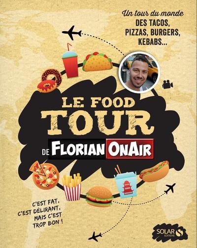 LE FOOD TOUR DE FLORIAN ONAIR ON AIR FLORIAN O A F SOLAR