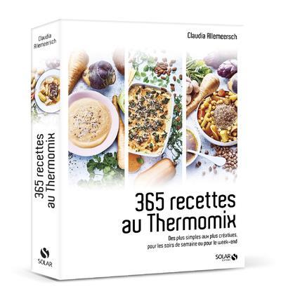 365 RECETTES AU THERMOMIX - DE CLAUDIA ALLEMEERSCH SOLAR