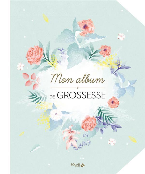 MON ALBUM DE GROSSESSE BREPSON/GUYARD SOLAR