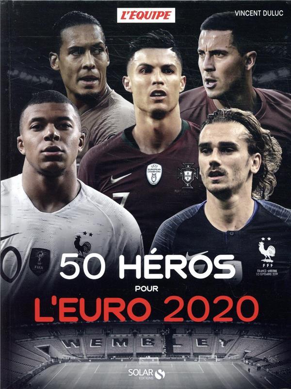 50 HEROS POUR L'EURO 2020 DULUC VINCENT SOLAR