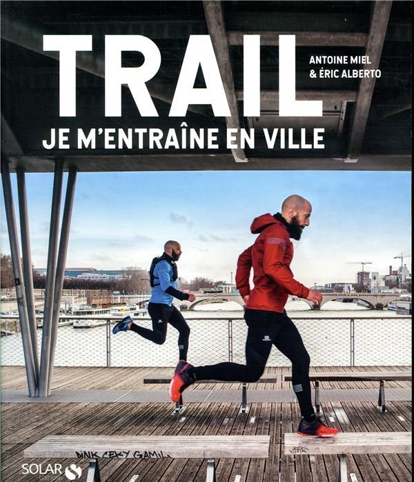 TRAIL - JE M-ENTRAINE EN VILLE MIEL/ALBERT SOLAR