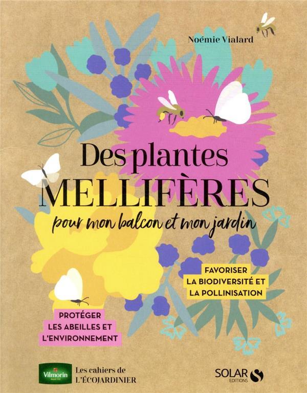 DES PLANTES MELLIFERES POUR MON BALCON OU JARDIN VIALARD NOEMIE SOLAR
