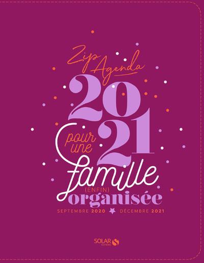 ZIP AGENDA POUR UNE FAMILLE ENFIN ORGANISEE (EDITION 2021)