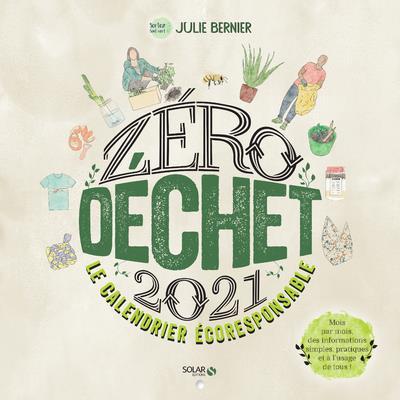 CALENDRIER ZERO DECHET (EDITION 2021) BERNIER, JULIE SOLAR