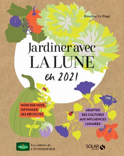 JARDINER AVEC LA LUNE POUR UNE VERTE ANNEE (EDITION 2021)