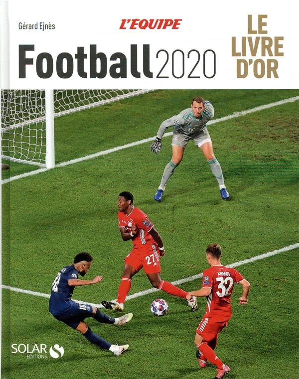 LIVRE D'OR DU FOOTBALL (EDITION 2020) EJNES, GERARD SOLAR