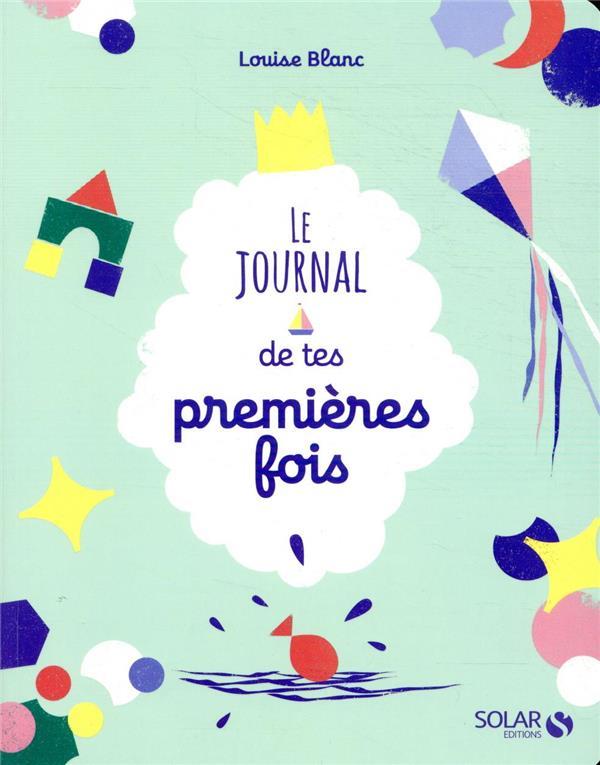 LE JOURNAL DE TES PREMIERES FOIS BLANC LOUISE SOLAR