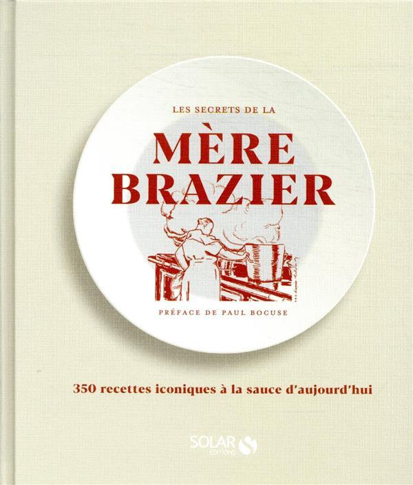 LES SECRETS DE LA MERE BRAZIER MOREAU/BOCUSE/PACAUD SOLAR