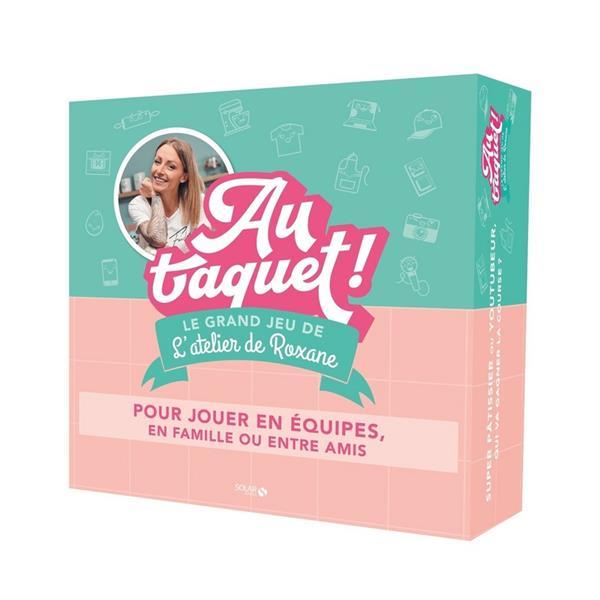 LE GRAND JEU L'ATELIER DE ROXANE  -  AU TAQUET ! ROXANE NC