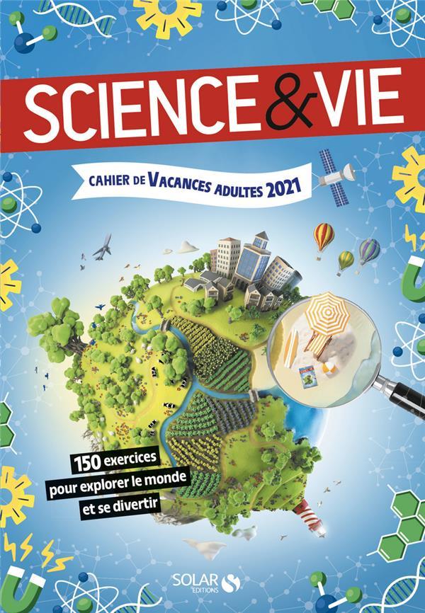 CAHIER DE VACANCES ADULTES SCIENCEet VIE (EDITION 2021)