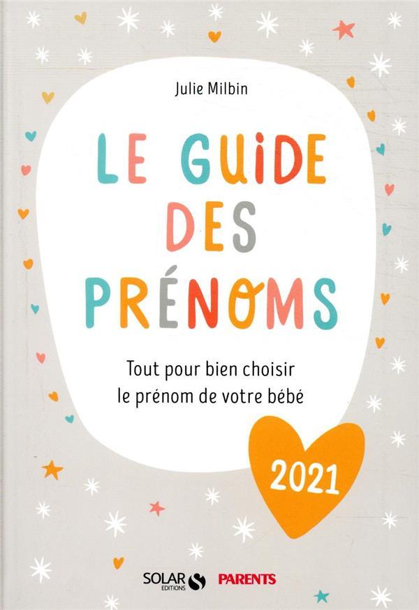 LE GUIDE DES PRENOMS (EDITION 2021) MILBIN JULIE SOLAR