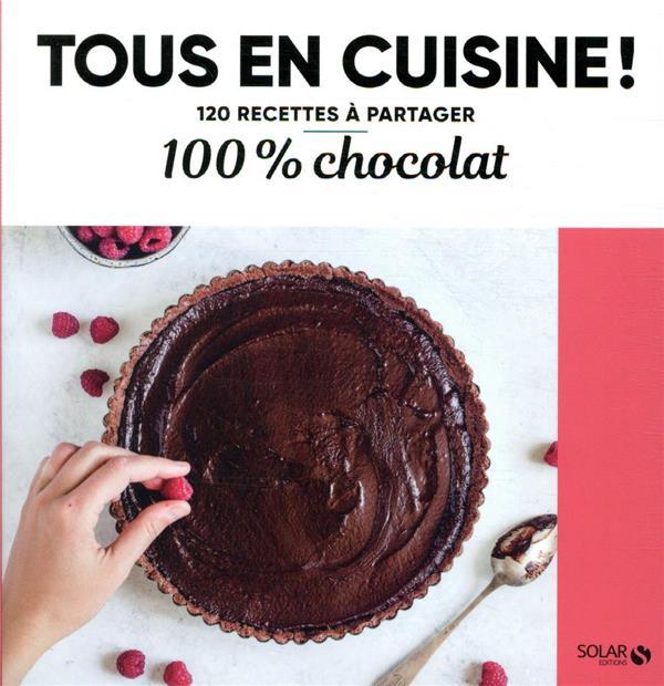 100% CHOCOLAT - TOUS EN CUISIN COLLECTIF SOLAR