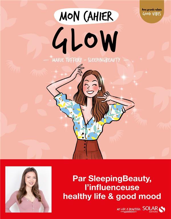 MON CAHIER  -  GLOW SLEEPINGBEAUTY MARIE SOLAR