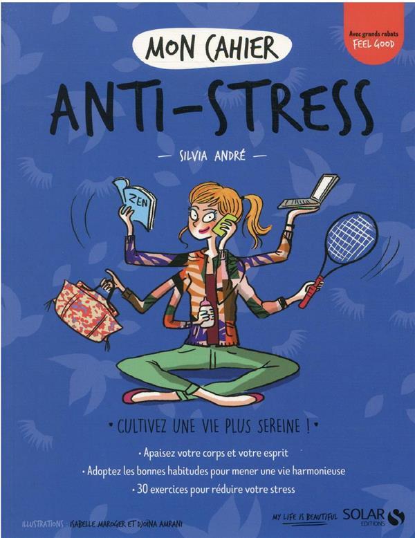 MON CAHIER  -  ANTI-STRESS ANDRE/AMRANI/MAROGER SOLAR