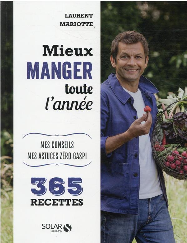 MIEUX MANGER TOUTE L'ANNEE MARIOTTE LAURENT SOLAR