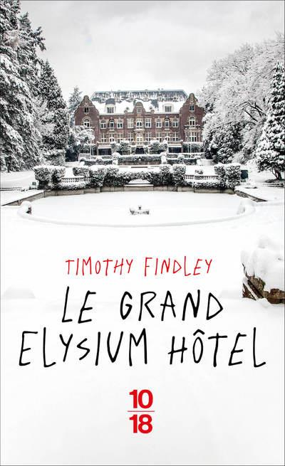 FINDLEY, TIMOTHY - LE GRAND ELYSIUM HOTEL