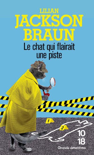 BRAUN LILIAN JACKSON - LE CHAT QUI FLAIRAIT UNE PISTE