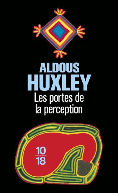 LES PORTES DE LA PERCEPTION HUXLEY ALDOUS 10 X 18