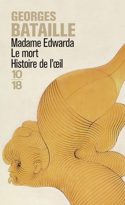 MADAME EDWARDA  -  LE MORT  -  HISTOIRE DE L'OEIL