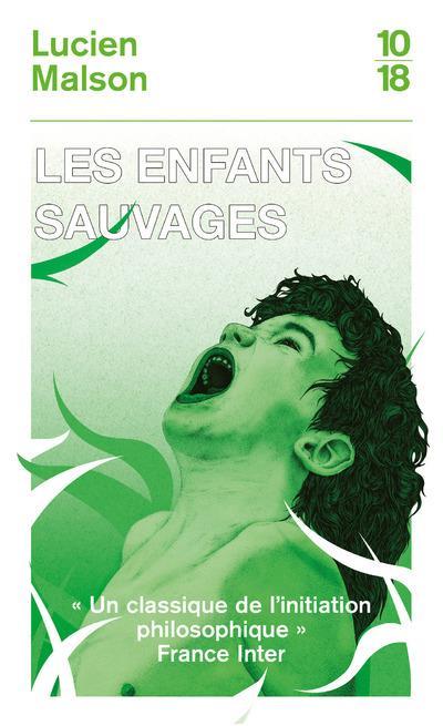 LES ENFANTS SAUVAGES MALSON LUCIEN 10 X 18