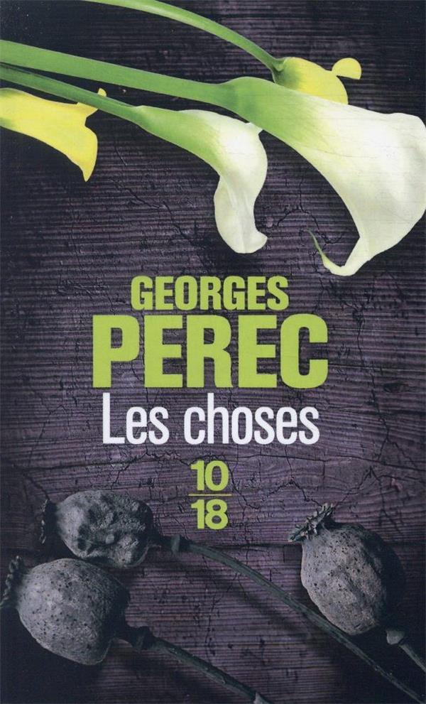LES CHOSES PEREC GEORGES 10 X 18