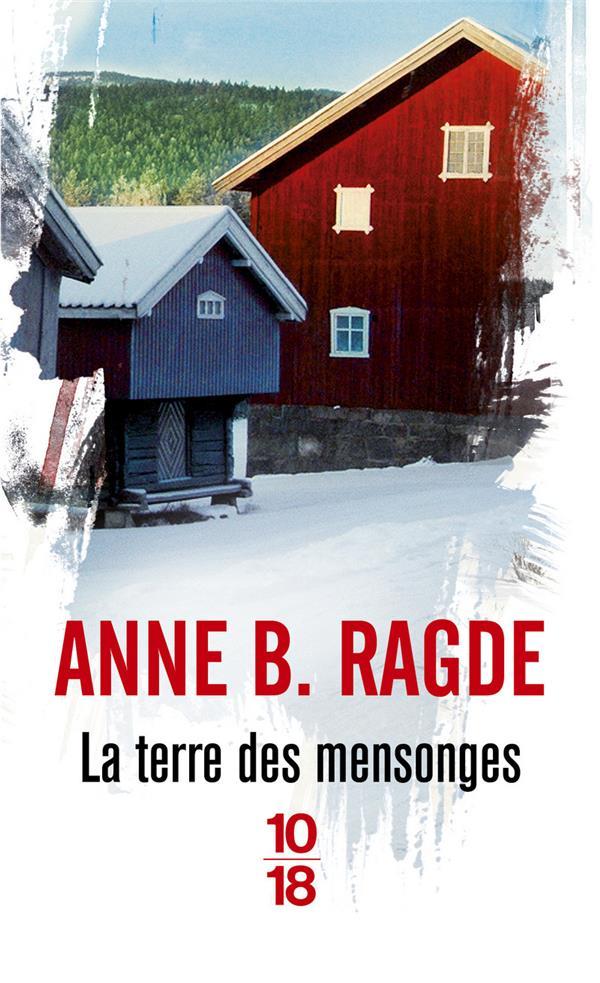 LA TERRE DES MENSONGES RAGDE ANNE B. 10 X 18
