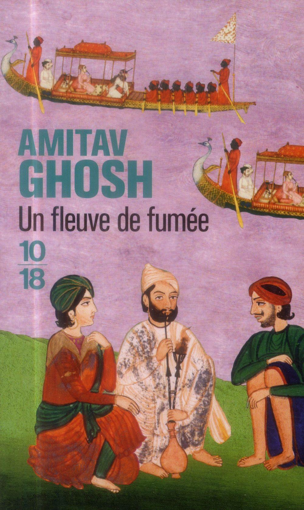 UN FLEUVE DE FUMEE Ghosh Amitav 10-18