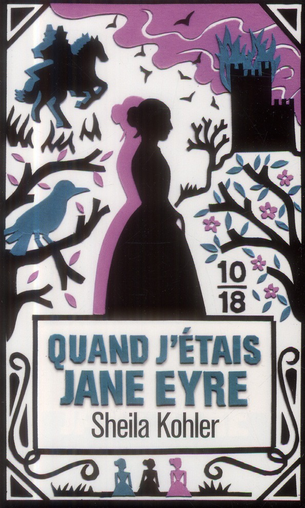 QUAND J'ETAIS JANE EYRE Kohler Sheila 10-18