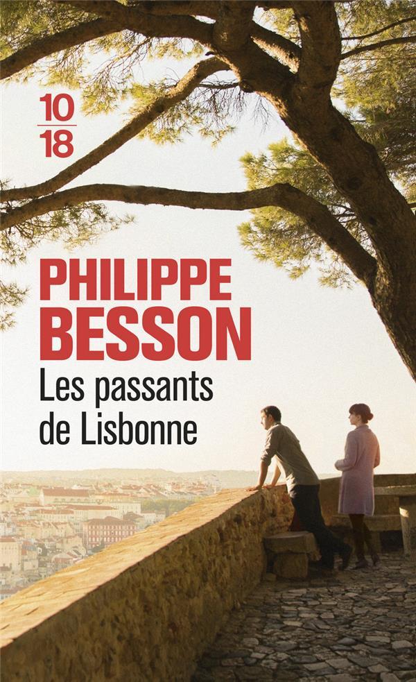 LES PASSANTS DE LISBONNE BESSON PHILIPPE 10-18