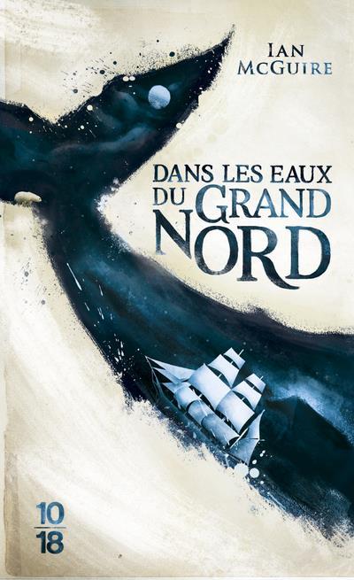 DANS LES EAUX DU GRAND NORD (EDITION 2017)  10 X 18