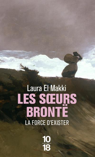LES SOEURS BRONTE     LA FORCE D'EXISTER