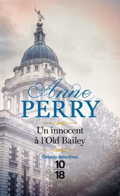 UN INNOCENT A L-OLD BAILEY - P PERRY ANNE 10 X 18