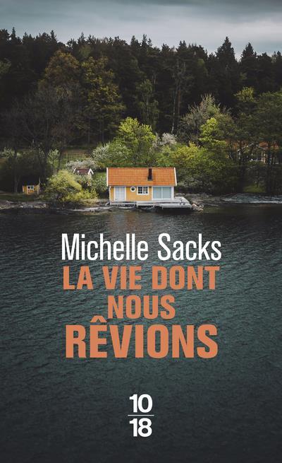 LA VIE DONT NOUS REVIONS SACKS, MICHELLE 10 X 18
