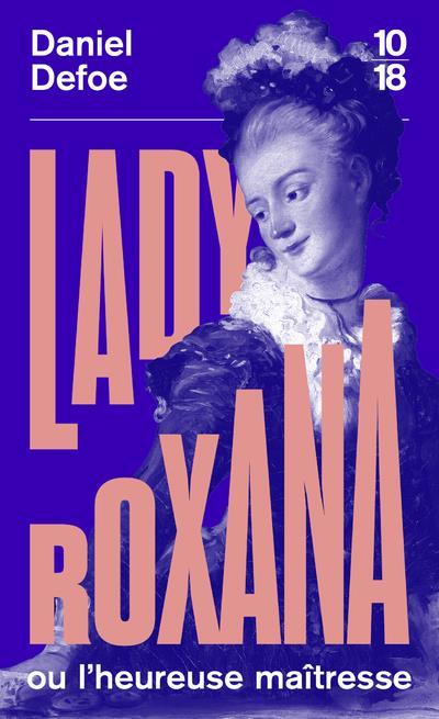 LADY ROXANA OU L'HEUREUSE MAITRESSE