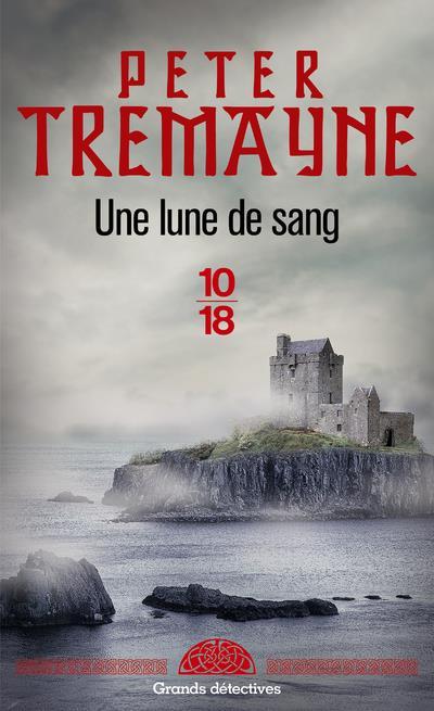 UNE LUNE DE SANG TREMAYNE, PETER 10 X 18