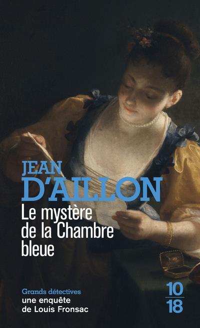 LE MYSTERE DE LA CHAMBRE BLEUE AILLON, JEAN D' 10 X 18