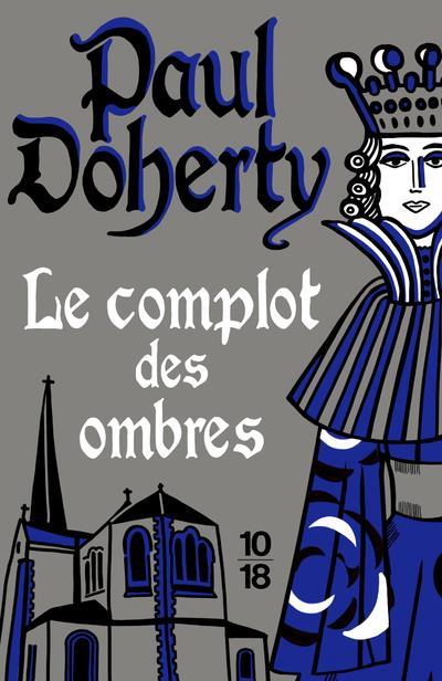 LE COMPLOT DES OMBRES DOHERTY PAUL 10 X 18