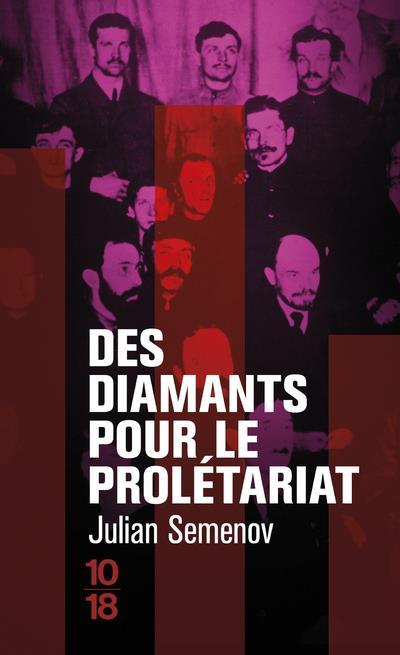 DES DIAMANTS POUR LE PROLETARIAT SEMENOV, JULIAN 10 X 18