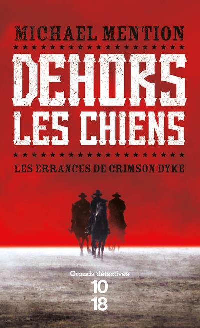 LES ERRANCES DE CRIMSON DYKE - TOME 1 DEHORS LES CHIENS - VOL01