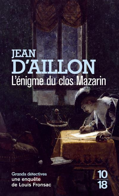 L'ENIGME DU CLOS MAZARIN AILLON, JEAN D 10 X 18