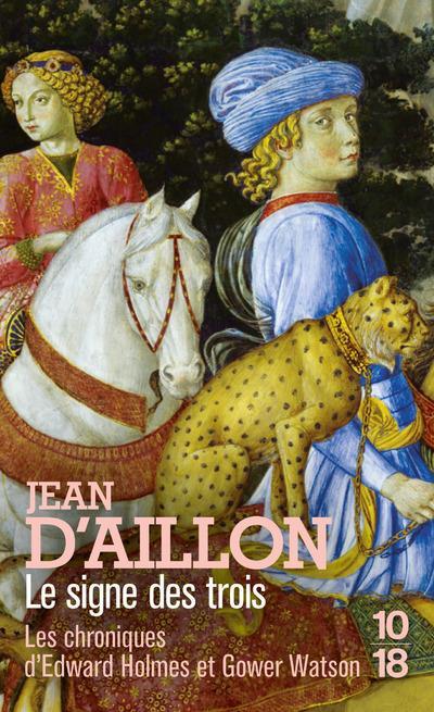 LE SIGNE DES TROIS AILLON, JEAN D 10 X 18
